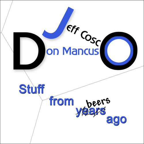 Jeff Cosco and Don Mancuso Stuff From Beers/Years Ago Album Cover